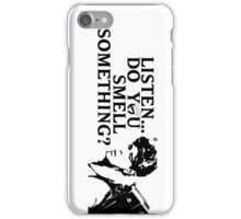 """Listen...Do You Smell Something?"" Phone and Tablet Case iPhone Case/Skin"