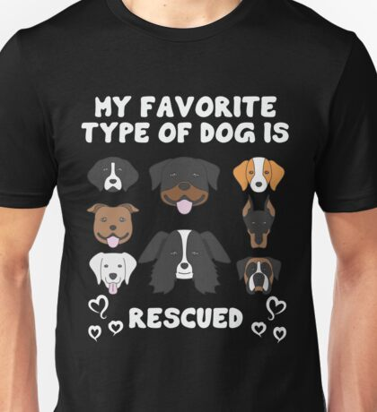 My Favorite Type of Dog is a Rescue Unisex T-Shirt