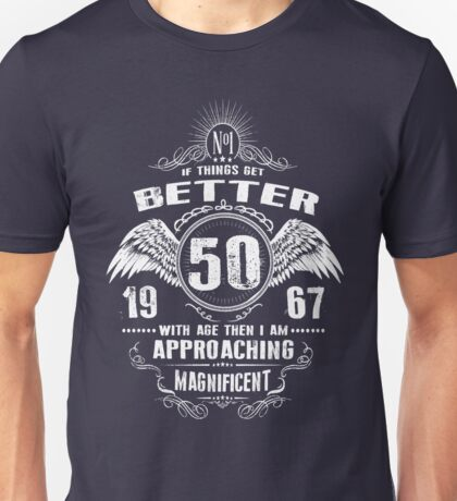 Things get better 1967 50th Birthday Unisex T-Shirt