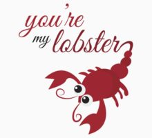 You're My Lobster by DrawnToMind