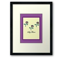 Silly Flower Framed Print