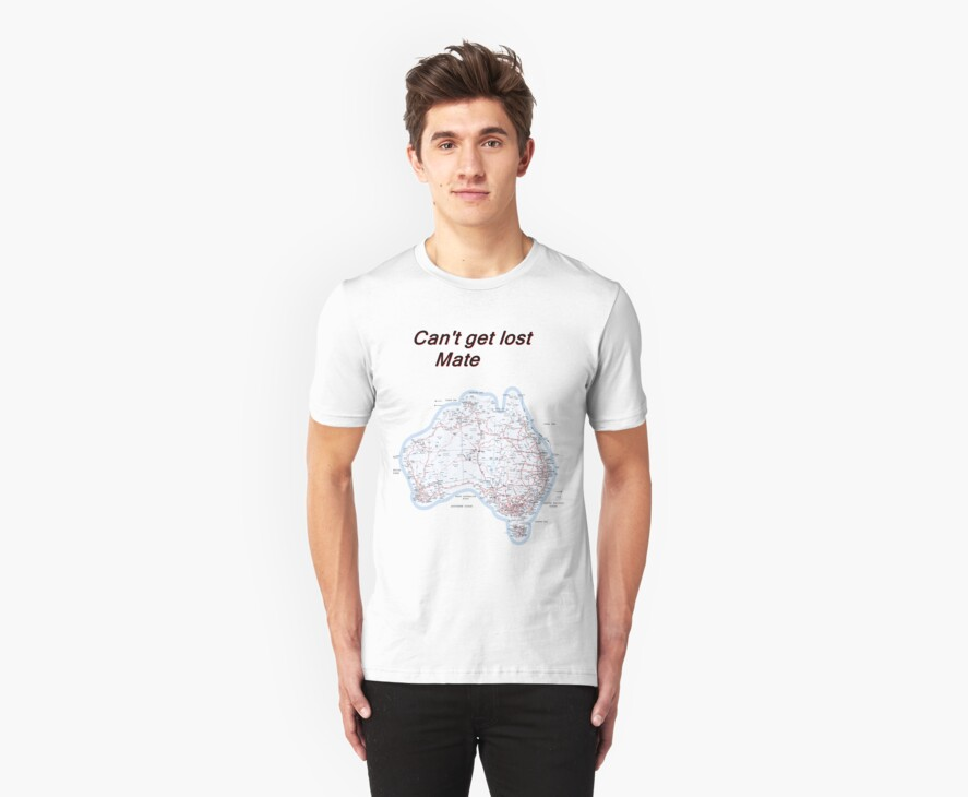 TSHIRT Cant Get Lost Mate by Dominic Melfi