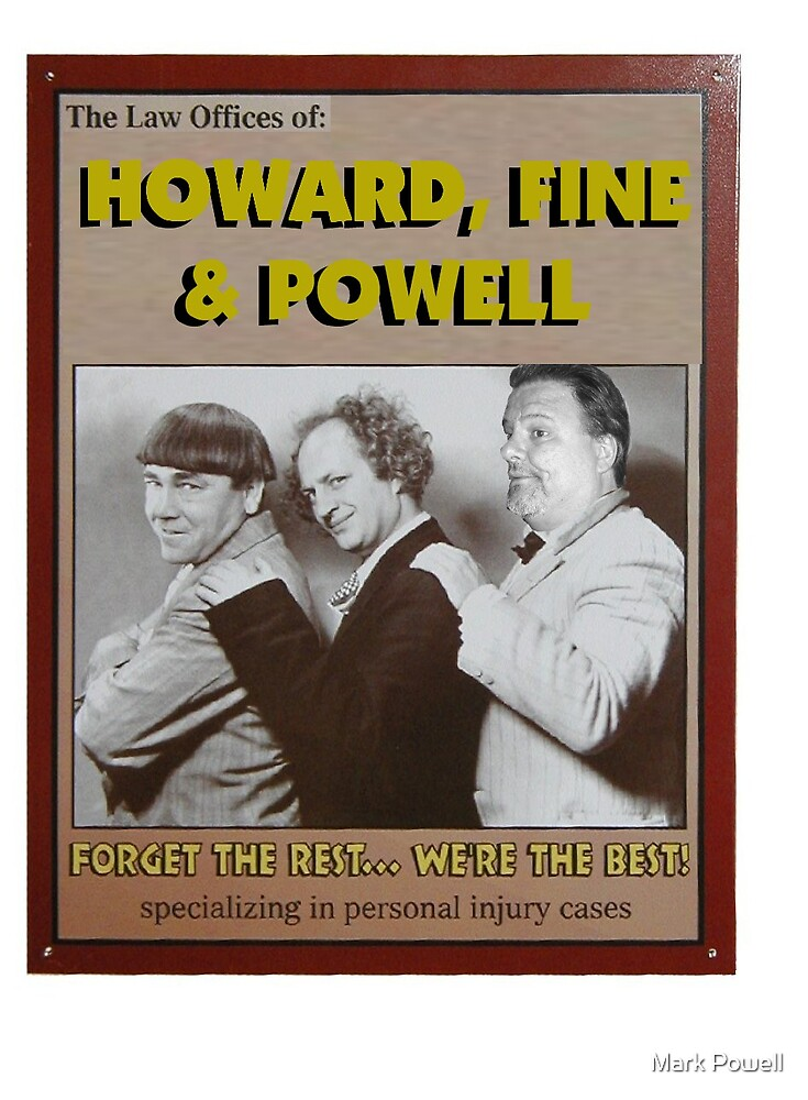 Howard, Fine, and Powell by Mark Powell