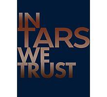 Inspired by Interstellar - In TARS We Trust Photographic Print