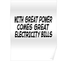 With Great Power Comes Great Electricity Bills Poster