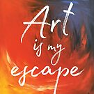 Art is my Escape No. 2 by Karen Sagovac