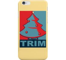 Trim the Tree iPhone Case/Skin
