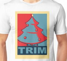 Trim the Tree Unisex T-Shirt