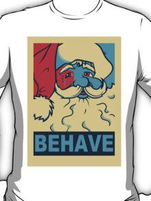 You'd better watch out! T-Shirt