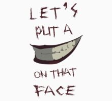Let's Put A Smile On That Face by jackallum