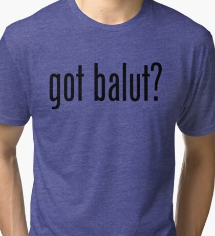 Got Balut Filipino Food Humor by AiReal Apparel Tri-blend T-Shirt