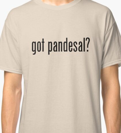 Got Pandesal Filipino Food Humor by AiReal Apparel Classic T-Shirt