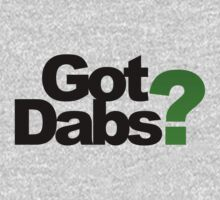 Got Dabs by Taylor Miller