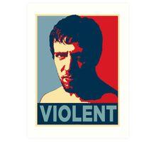 VIOLENT Art Print