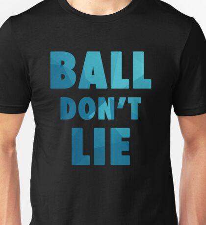 Ball Don't Lie - Basketball Unisex T-Shirt