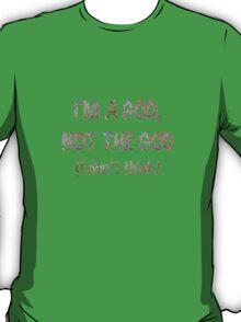 Bill Murray's a God T-Shirt