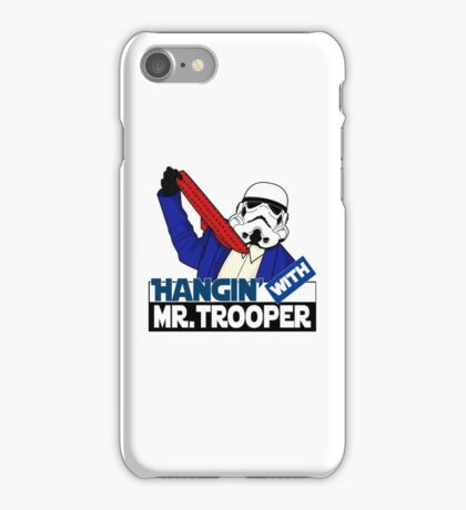 Hangin' With Mr. Trooper iPhone Case/Skin