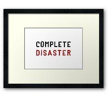 Complete Disaster Framed Print