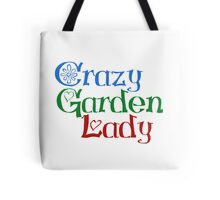 Crazy Garden Lady Tote Bag