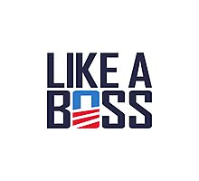 Like a Boss Photographic Print