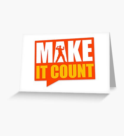 make it count Greeting Card
