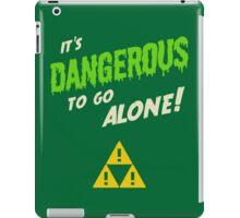 Dangerous To Go Alone! iPad Case/Skin