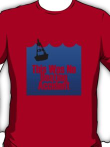 This Was No Boating Accident T-Shirt