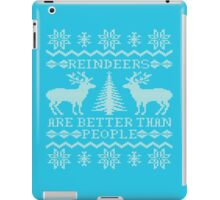 Reindeers Are Better Than People iPad Case/Skin