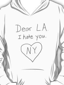 LA I hate you, love NY T-Shirt