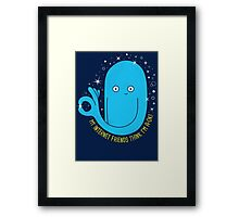You're A-OK! Framed Print