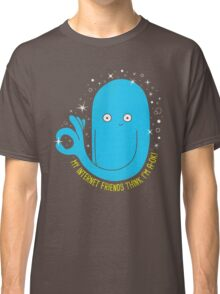 You're A-OK! Classic T-Shirt