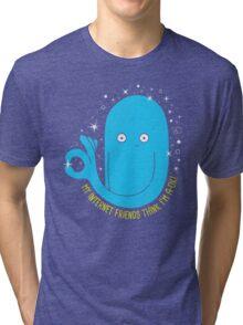 You're A-OK! Tri-blend T-Shirt