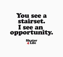 You see a stairset. I see an opportunity T-Shirt