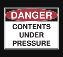 Danger - Contents Under Pressure by Tim Bates