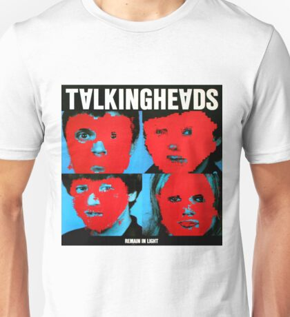 Remain in Talking heads Unisex T-Shirt