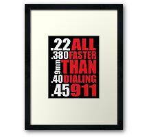 Cool Gun Owner's 'All Faster Than Dialing 911' T-Shirt Framed Print