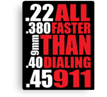Cool Gun Owner's 'All Faster Than Dialing 911' T-Shirt Canvas Print