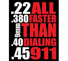 Cool Gun Owner's 'All Faster Than Dialing 911' T-Shirt Photographic Print