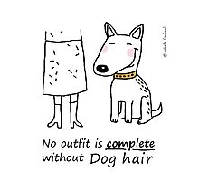 No outfit is complete without dog hair Photographic Print