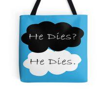 TFIOS He Dies  Tote Bag