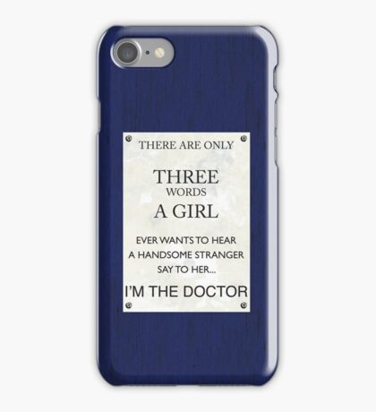 3 Words...I'm The Doctor iPhone Case/Skin