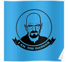 Walter White - I am the danger Poster