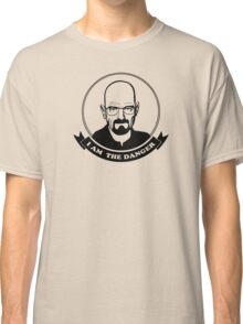 Walter White - I am the danger Classic T-Shirt