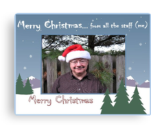 Merry Christmas... from all the staff (me) Canvas Print