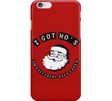 I got ho's in different area codes - Santa Claus (father Christmas xmas) iPhone Case/Skin