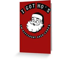 I got ho's in different area codes - Santa Claus (father Christmas xmas) Greeting Card
