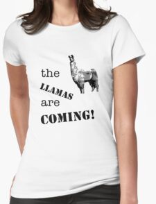 The llamas are coming! Womens Fitted T-Shirt