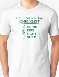 St. Patrick's Day Checklist: Drink, Kiss, Fight, Sleep Unisex T-Shirt