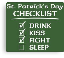 St. Patrick's Day Checklist: Drink, Kiss, Fight, Sleep Canvas Print