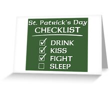 St. Patrick's Day Checklist: Drink, Kiss, Fight, Sleep Greeting Card